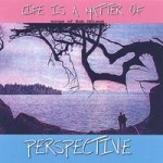CD - Life is a Matter of Perspective